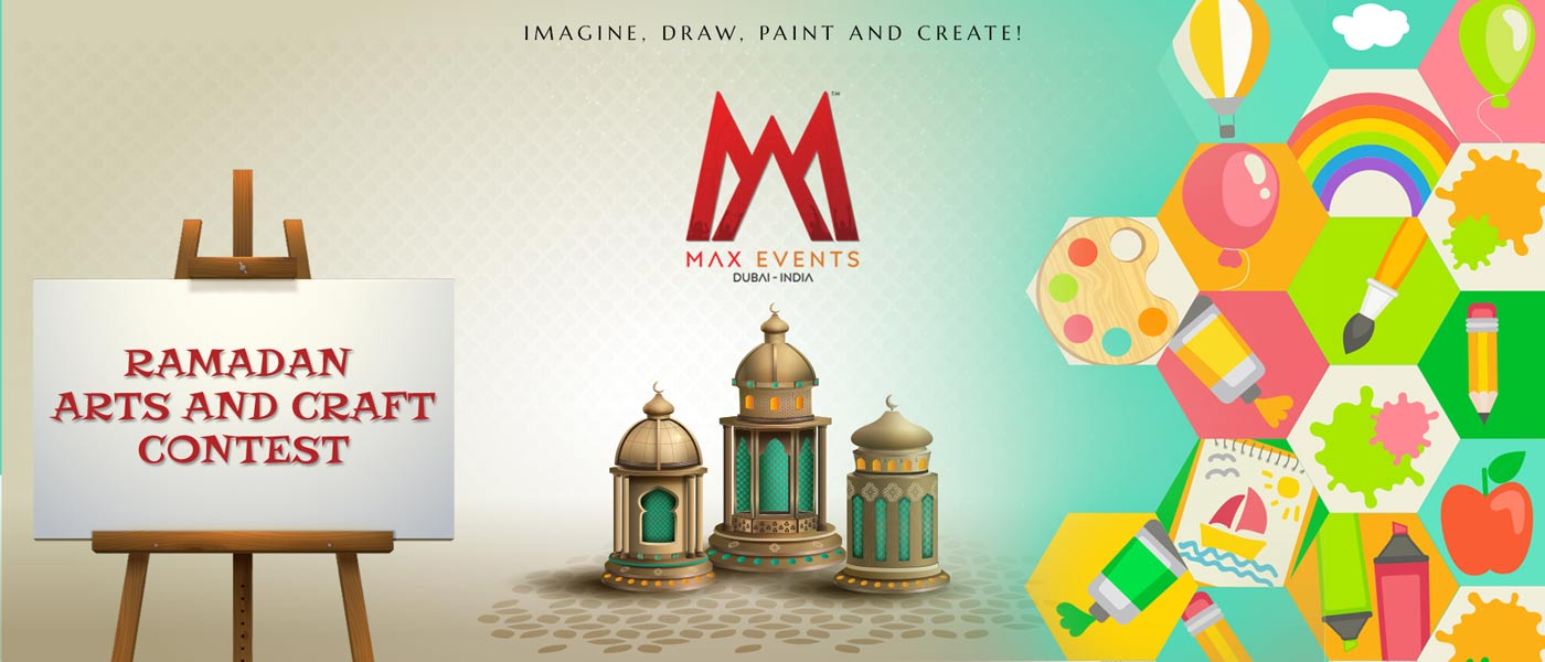 Ramadan Arts and Craft Contest by Max Events Dubai
